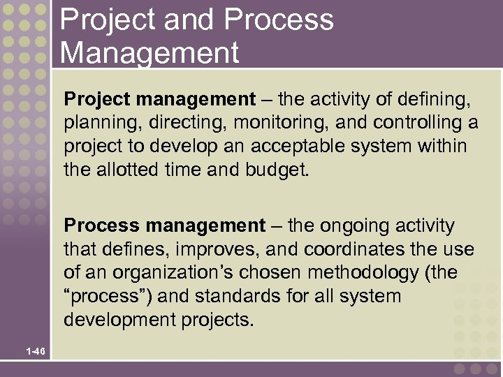 Project and Process Management Project management – the activity of defining, planning, directing, monitoring,