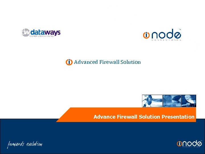 Advanced Firewall Solution Advance Firewall Solution Presentation