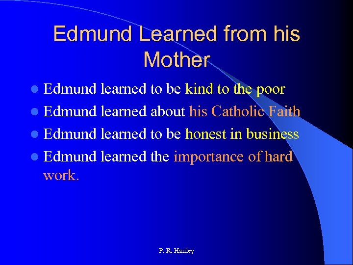 Edmund Learned from his Mother l Edmund learned to be kind to the poor