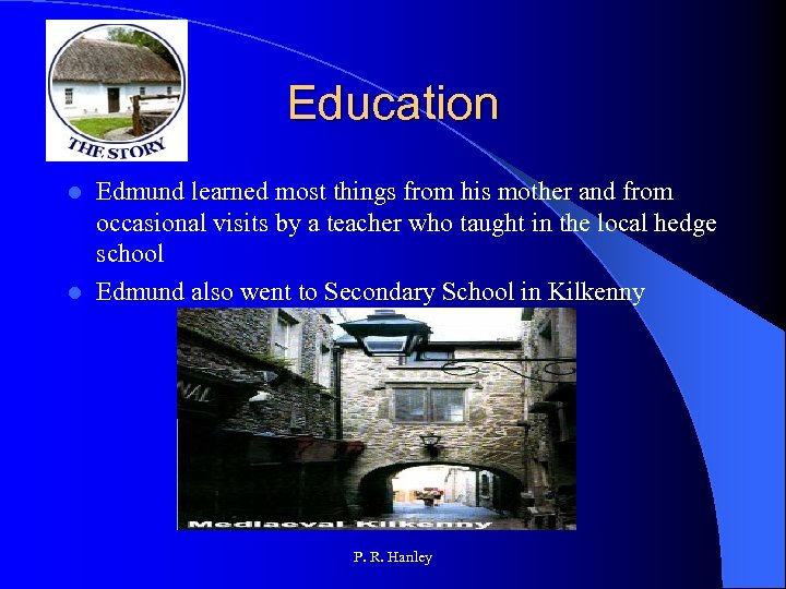 Education Edmund learned most things from his mother and from occasional visits by a