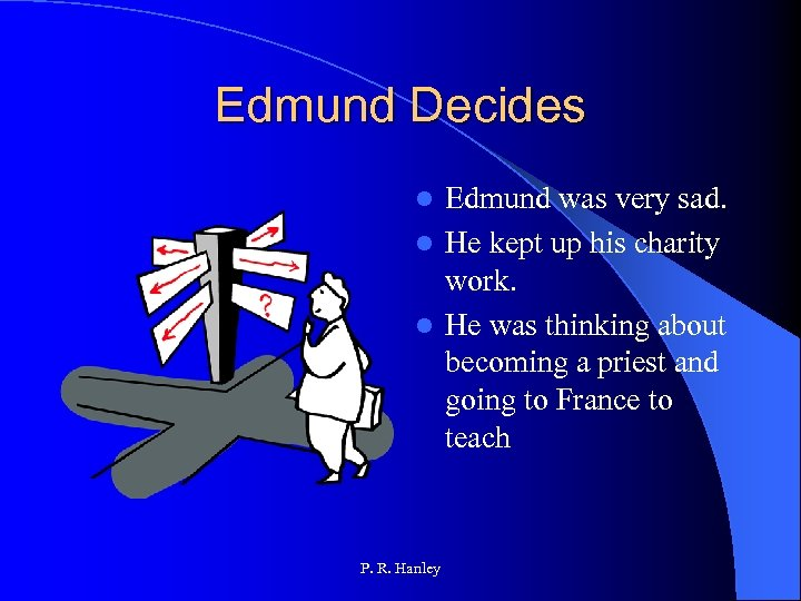 Edmund Decides Edmund was very sad. l He kept up his charity work. l