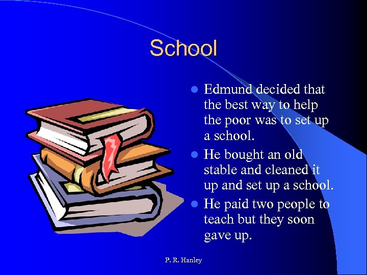 School Edmund decided that the best way to help the poor was to set