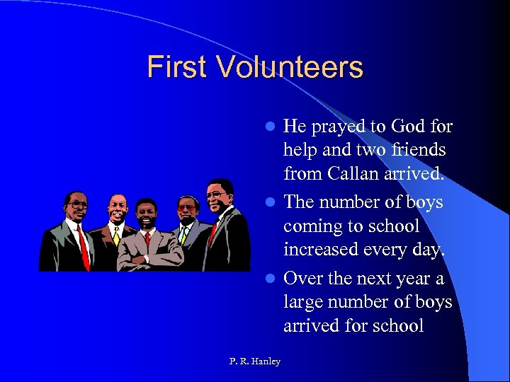 First Volunteers He prayed to God for help and two friends from Callan arrived.