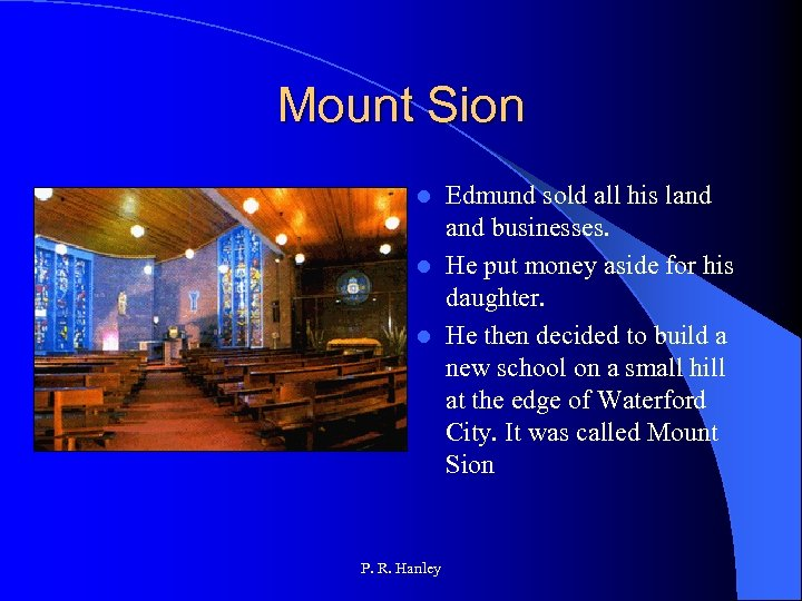 Mount Sion Edmund sold all his land businesses. l He put money aside for