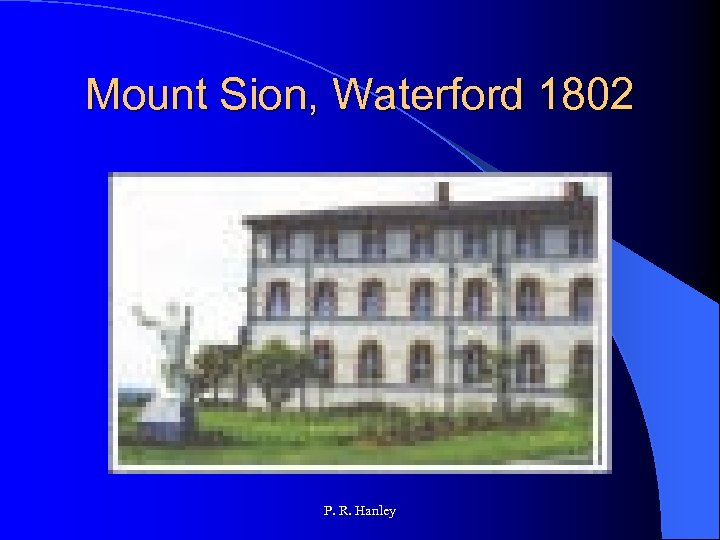 Mount Sion, Waterford 1802 P. R. Hanley
