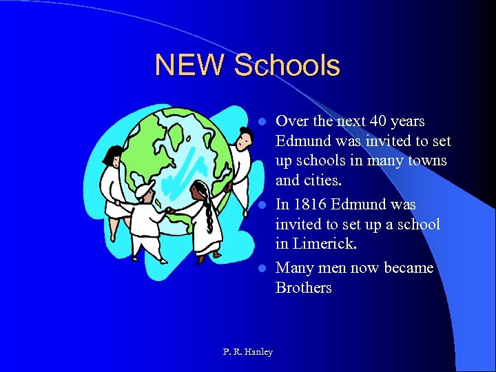 NEW Schools Over the next 40 years Edmund was invited to set up schools