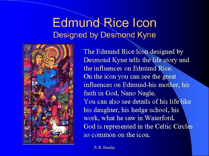 Edmund Rice Icon Designed by Desmond Kyne The Edmund Rice Icon designed by Desmond