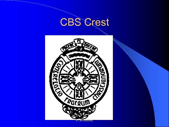CBS Crest P. R. Hanley
