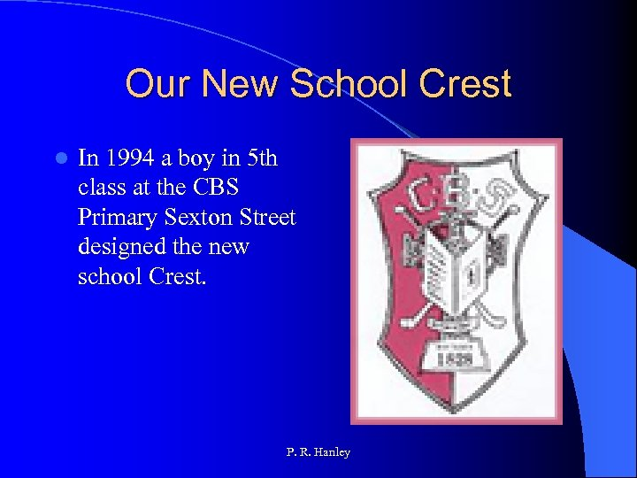 Our New School Crest l In 1994 a boy in 5 th class at