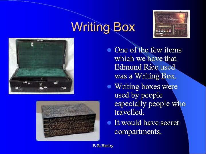 Writing Box One of the few items which we have that Edmund Rice used