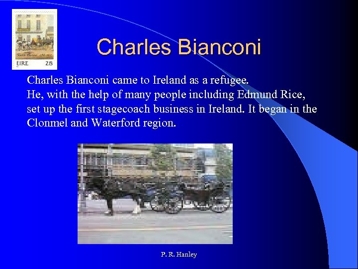 Charles Bianconi came to Ireland as a refugee. He, with the help of many