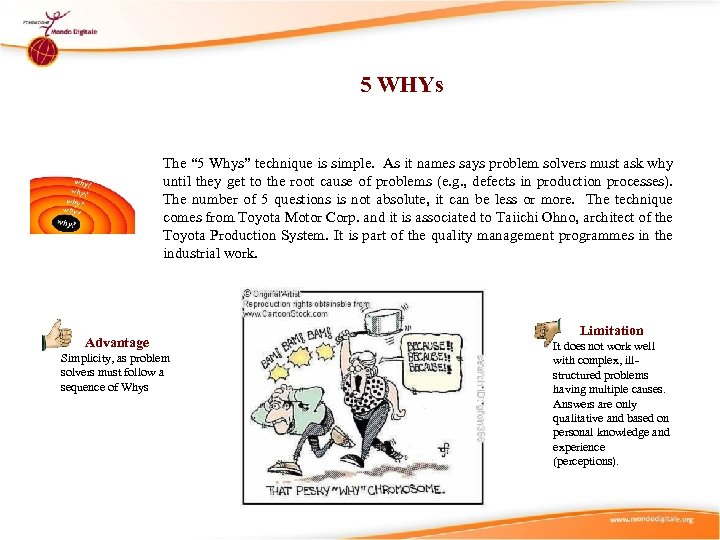 """5 WHYs The """" 5 Whys"""" technique is simple. As it names says problem"""