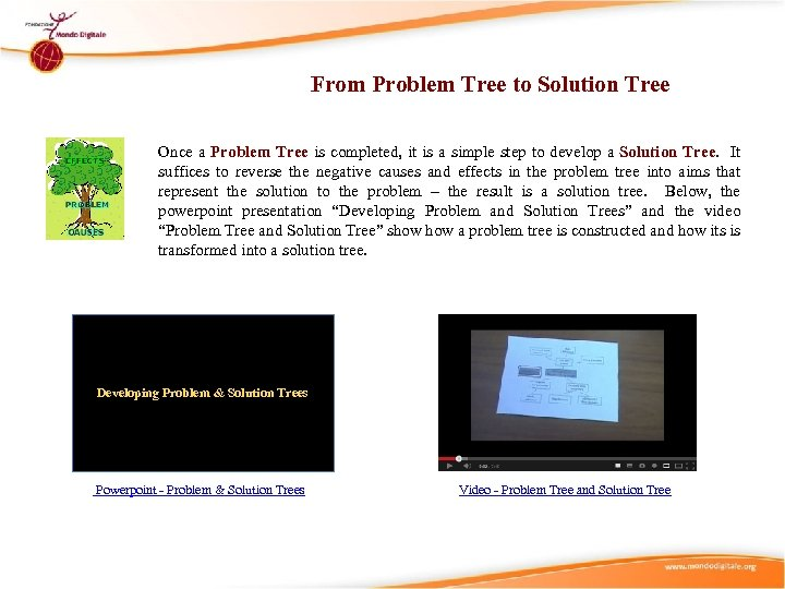 From Problem Tree to Solution Tree Once a Problem Tree is completed, it is
