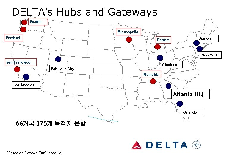 DELTA's Hubs and Gateways Seattle Minneapolis Portland Boston Detroit New York San Francisco Cincinnati