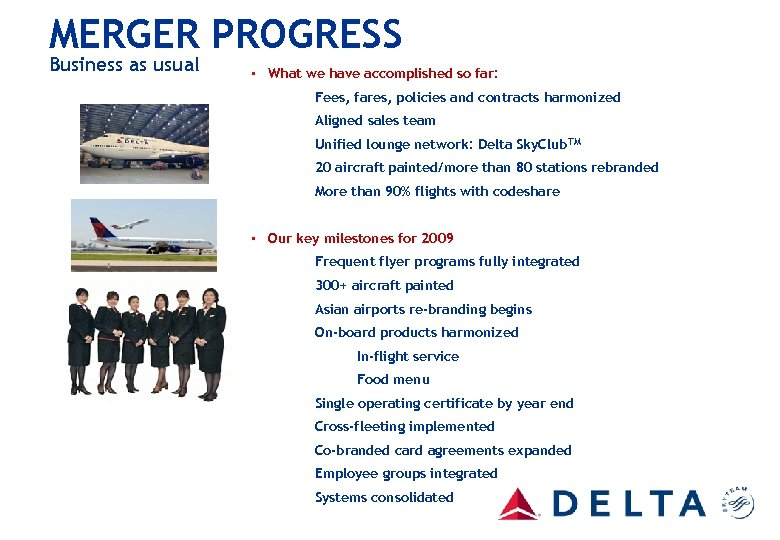 MERGER PROGRESS Business as usual • What we have accomplished so far: – Fees,