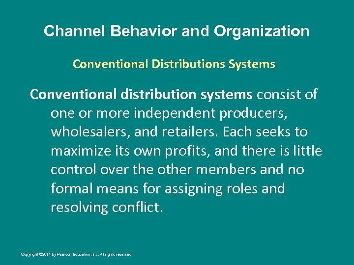 Channel Behavior and Organization Conventional Distributions Systems Conventional distribution systems consist of one or