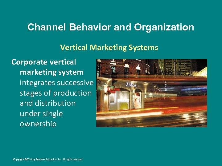 Channel Behavior and Organization Vertical Marketing Systems Corporate vertical marketing system integrates successive stages