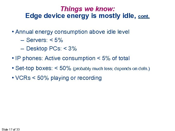 Things we know: Edge device energy is mostly idle, cont. • Annual energy consumption