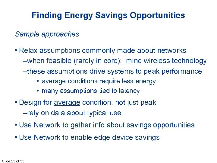 Finding Energy Savings Opportunities Sample approaches • Relax assumptions commonly made about networks –when