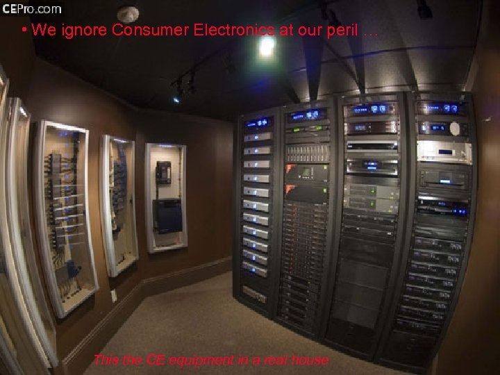 • We ignore Consumer Electronics at our peril … Slide 26 of 33