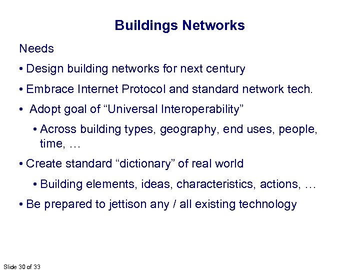 Buildings Networks Needs • Design building networks for next century • Embrace Internet Protocol