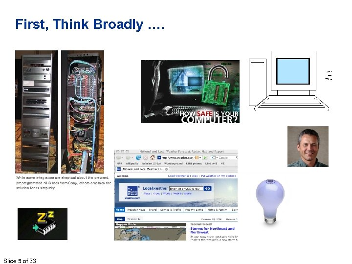 First, Think Broadly …. Slide 5 of 33