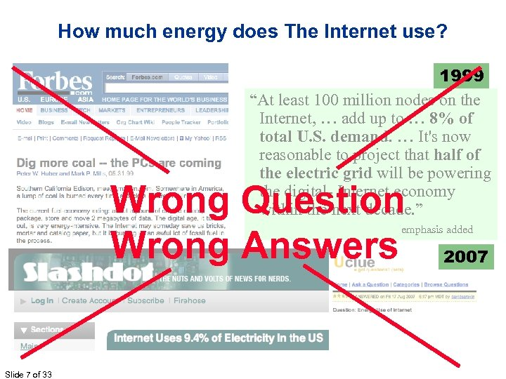 "How much energy does The Internet use? 1999 ""At least 100 million nodes on"