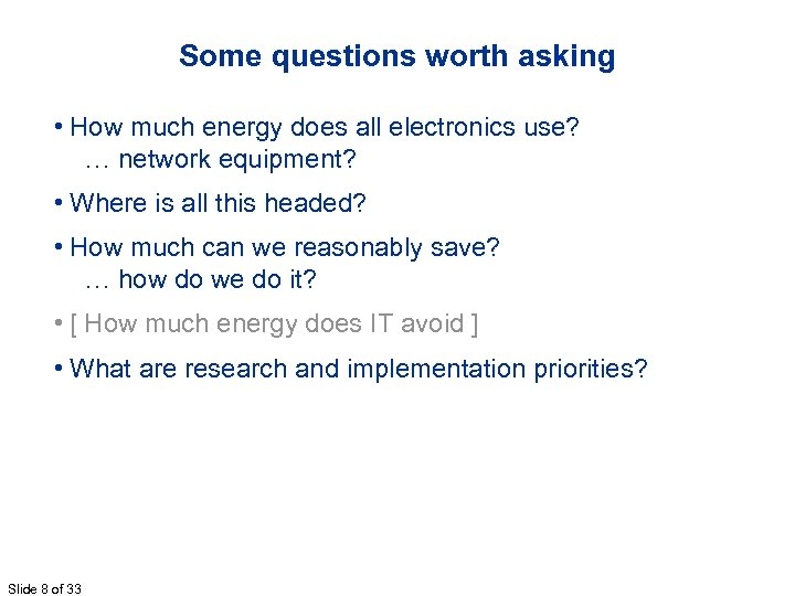 Some questions worth asking • How much energy does all electronics use? … network