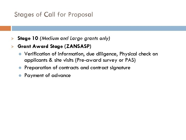 Stages of Call for Proposal Ø Ø Stage 10 (Medium and Large grants only)