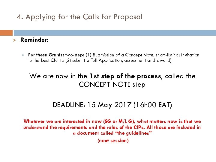 4. Applying for the Calls for Proposal Ø Reminder: Ø For these Grants: two-steps