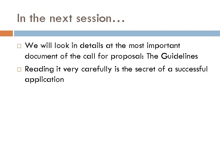 In the next session… We will look in details at the most important document