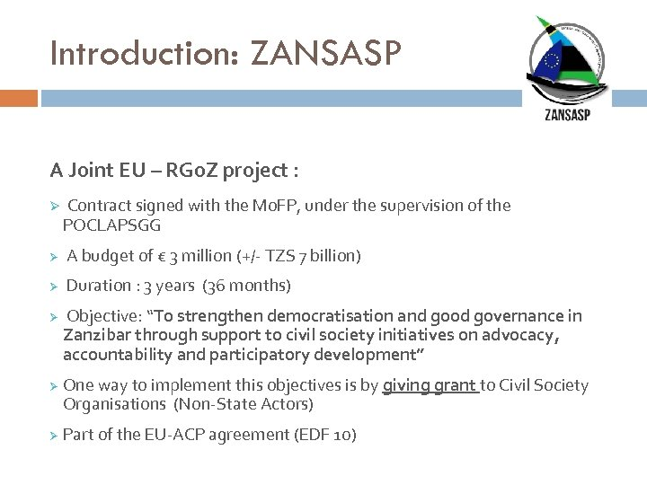 Introduction: ZANSASP A Joint EU – RGo. Z project : Ø Contract signed with