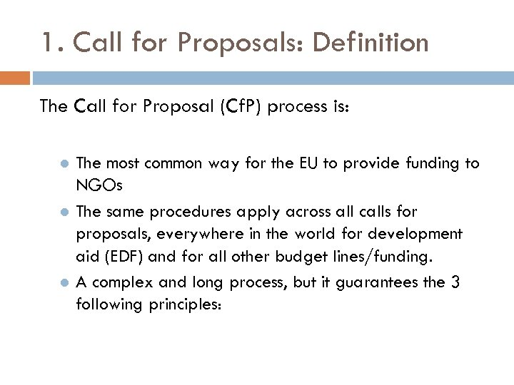 1. Call for Proposals: Definition The Call for Proposal (Cf. P) process is: The