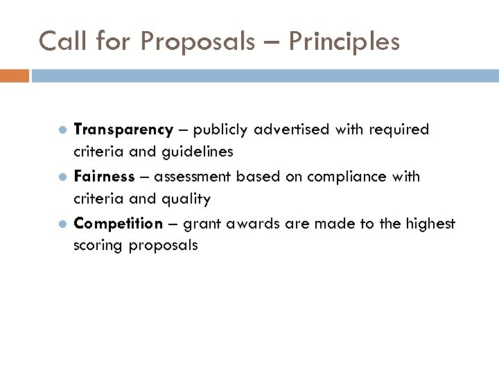 Call for Proposals – Principles Transparency – publicly advertised with required criteria and guidelines