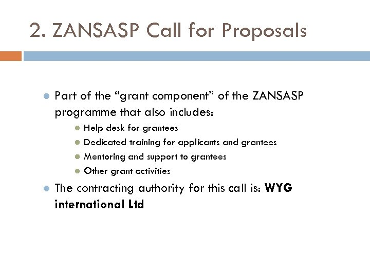 "2. ZANSASP Call for Proposals l Part of the ""grant component"" of the ZANSASP"