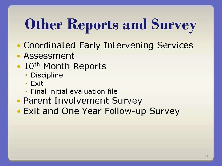 Other Reports and Survey Coordinated Early Intervening Services Assessment 10 th Month Reports Discipline