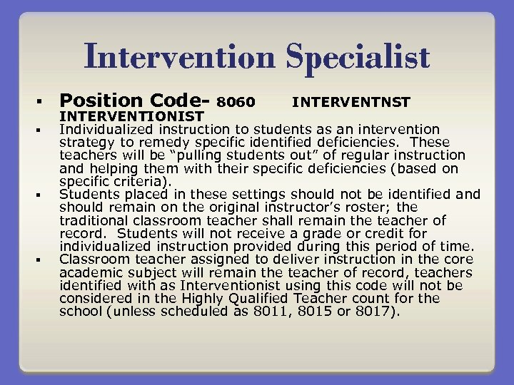 Intervention Specialist § § Position Code- 8060 INTERVENTNST INTERVENTIONIST Individualized instruction to students as