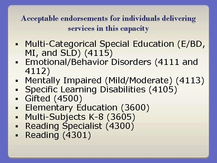 Acceptable endorsements for individuals delivering services in this capacity § § § § §