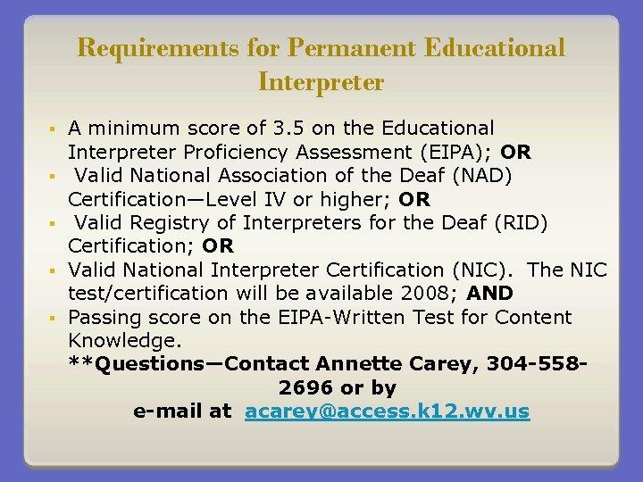 Requirements for Permanent Educational Interpreter § § § A minimum score of 3. 5