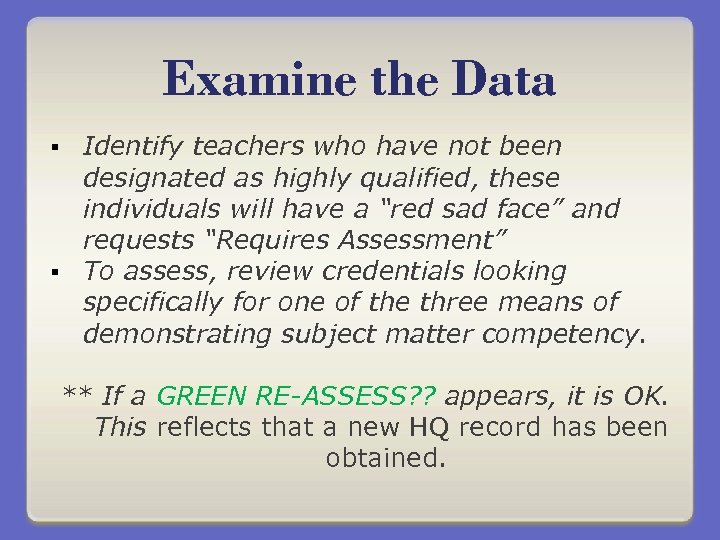 Examine the Data Identify teachers who have not been designated as highly qualified, these
