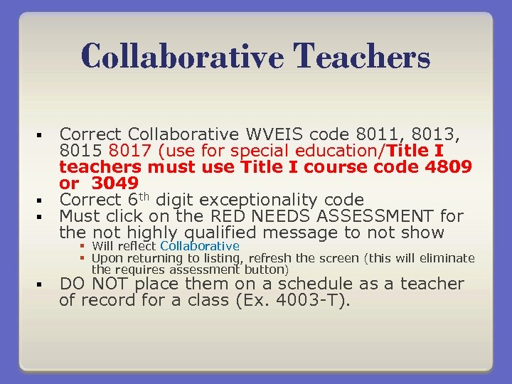 Collaborative Teachers Correct Collaborative WVEIS code 8011, 8013, 8015 8017 (use for special education/Title