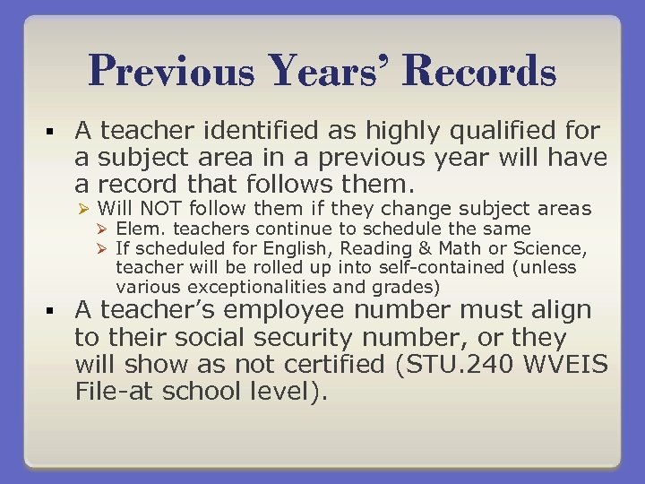 Previous Years' Records § A teacher identified as highly qualified for a subject area