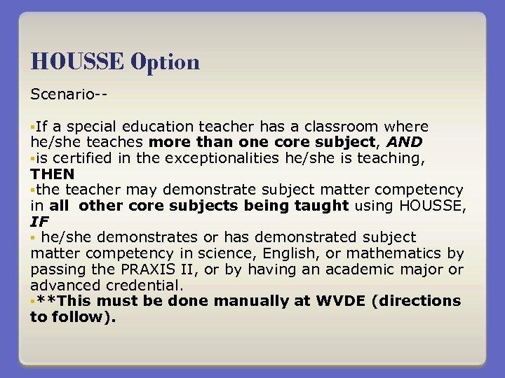 HOUSSE Option Scenario-§If a special education teacher has a classroom where he/she teaches more