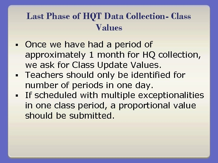 Last Phase of HQT Data Collection- Class Values Once we have had a period