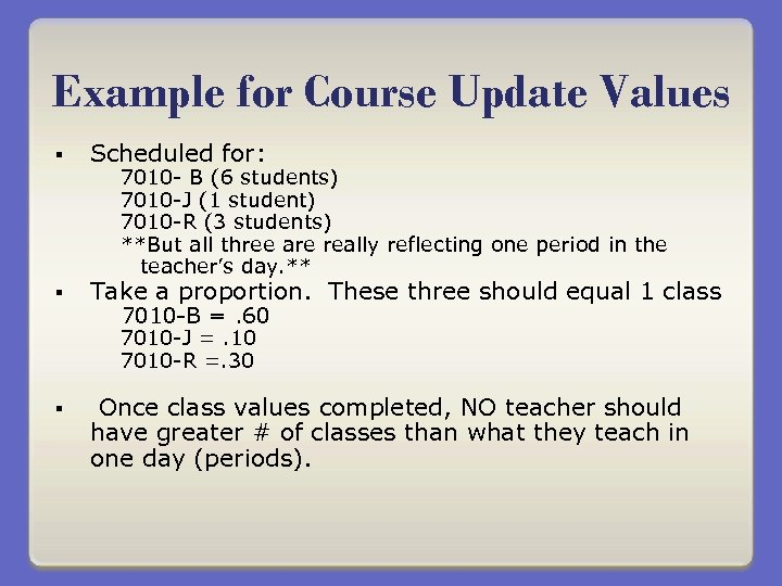 Example for Course Update Values § Scheduled for: § Take a proportion. These three