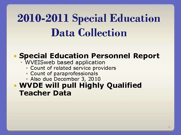 2010 -2011 Special Education Data Collection Special Education Personnel Report WVEISweb based application Count