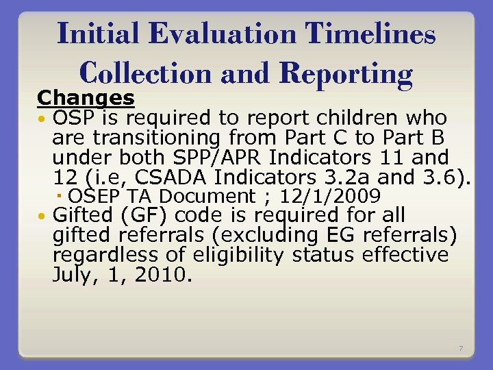 Initial Evaluation Timelines Collection and Reporting Changes OSP is required to report children who