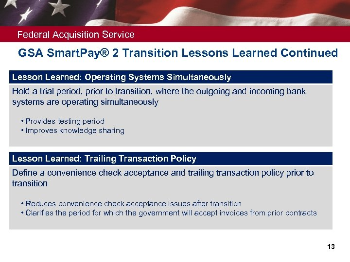 Federal Acquisition Service GSA Smart. Pay® 2 Transition Lessons Learned Continued Lesson Learned: Operating