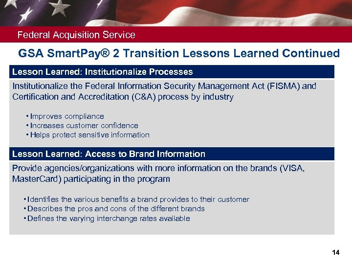 Federal Acquisition Service GSA Smart. Pay® 2 Transition Lessons Learned Continued Lesson Learned: Institutionalize