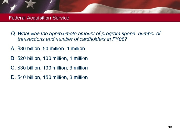 Federal Acquisition Service Q. What was the approximate amount of program spend, number of